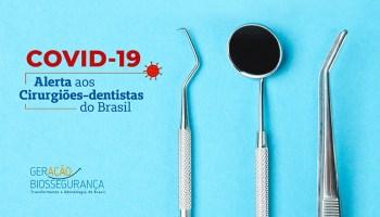 COVID-19 alerta aos cirurgiões-dentistas do Brasil