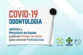 COVID-19 e Odontologia: ANVISA e Ministério da Saúde