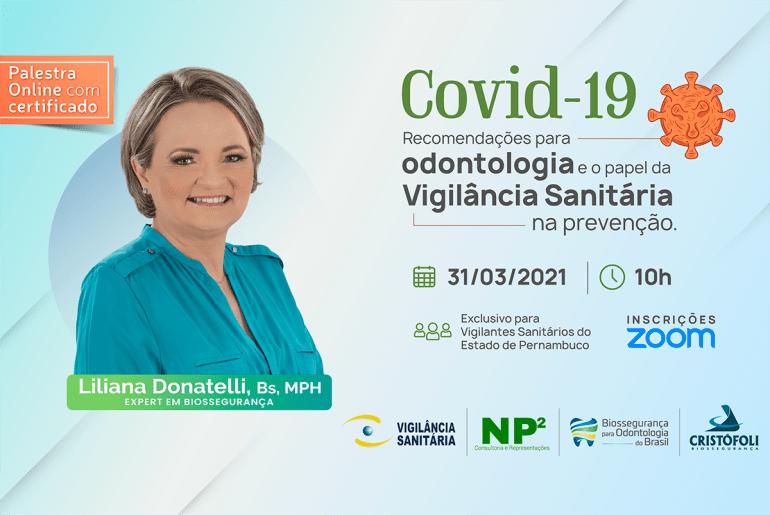 O Programa Cristófoli traz: Covid-19 Recomendações para Odontologia e o papel da VISA na prevenção BOB - PE. GRATUITO!