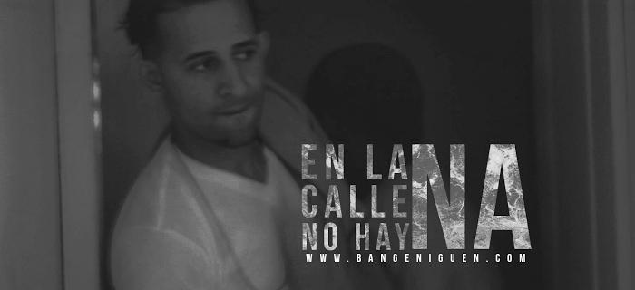 ESTRENO MUNDIAL: Bangeniguen – En La Calle No Hay Na (Vídeo Oficial)