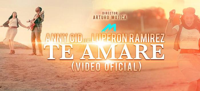"""Anny Cid presenta vídeo oficial de su sencillo """"Te Amaré"""""""