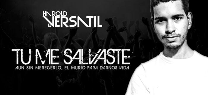 ESTRENO – Harold El Versátil – Tu Me Salvaste (Video de Letras + MP3)