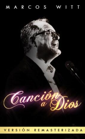 Marcos Witt Cancion a Dios Remasterizada