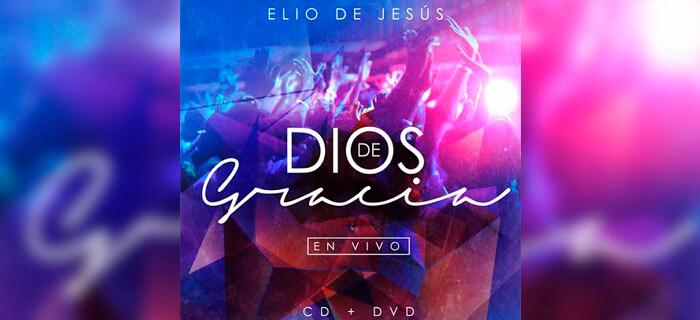 ESTRENO: Elio De Jesús- Dios De Gracia En Vivo