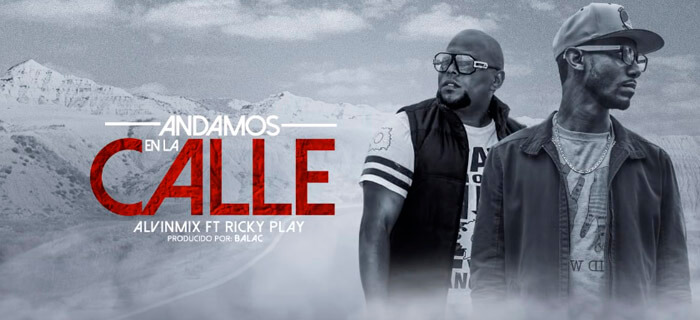 ESTRENO MUNDIAL: AvinMix Ft Ricky Play –  Andamo En La Calle