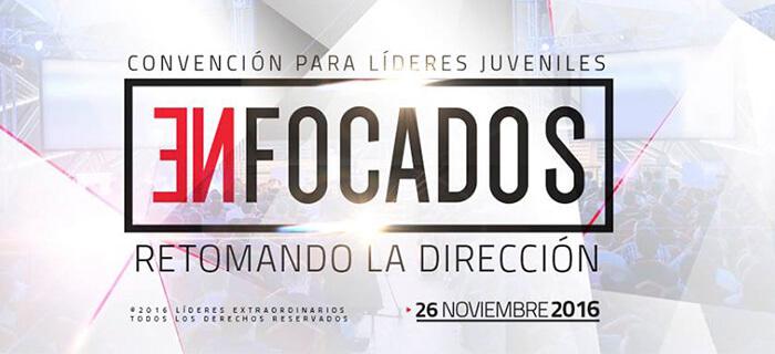 """Convención Juvenil para Líderes Extraordinarios """"Enfocados 2016"""""""