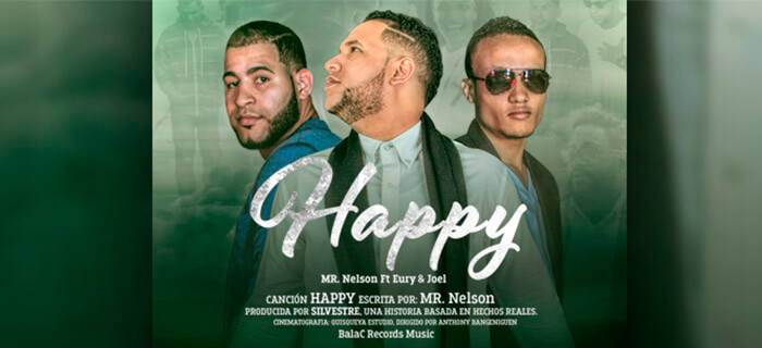 ESTRENO MUNDIAL: Mr. Nelson ft Eury Y Joel – Happy