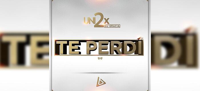 ESTRENO: Uni2 X Su Gracia – Te Perdí | Audio Oficial