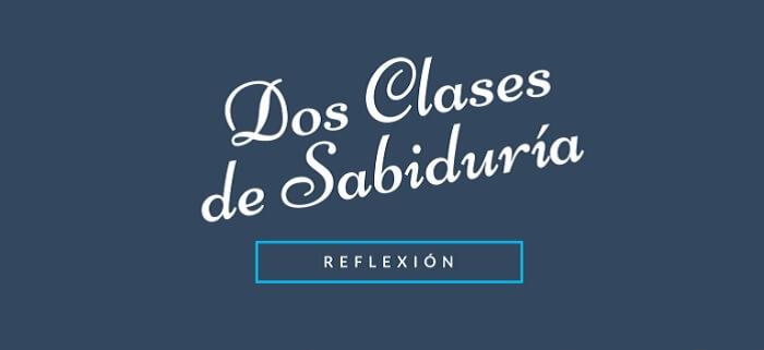 Reflexión: Dos Clases de sabiduría