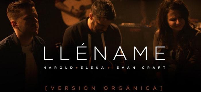"""ESTRENO: Harold y Elena con Evan Craft – """"Lléname"""" (Versión Orgánica)"""