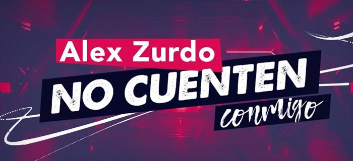 Alex Zurdo – No Cuenten Conmigo (Video Lyric)