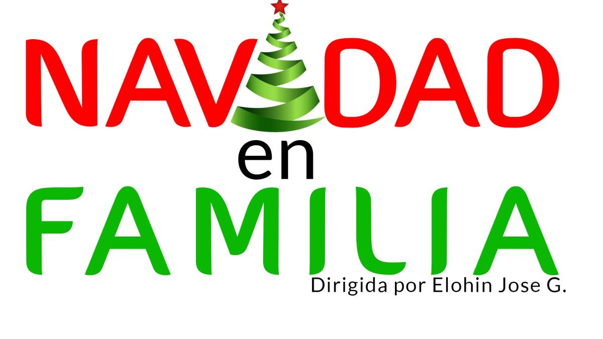 ELOHIN PRODUCCIONES presenta Navidad en Familia