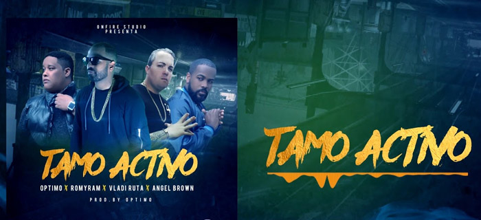 Optimo x Romy Ram x Vladi Ruta x Angel Brown – Tamo Activo (Trap Cristiano)