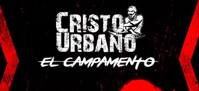 Cristo Urbano – El Campamento 2018
