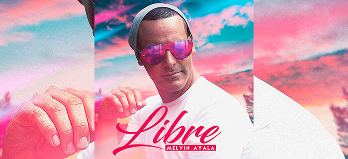 "Melvin Ayala – ""Libre"" (Video Oficial)"