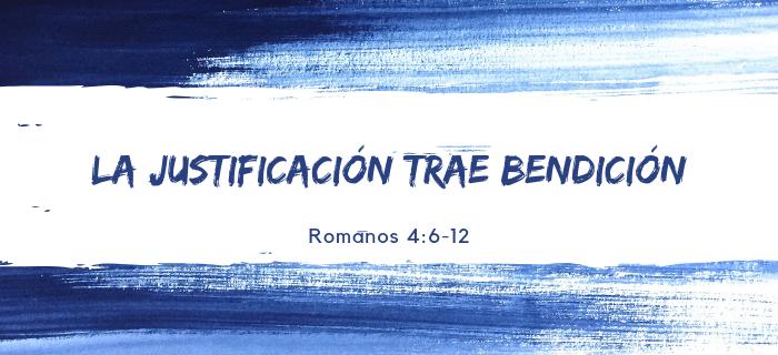 Reflexión: La justificación trae bendición