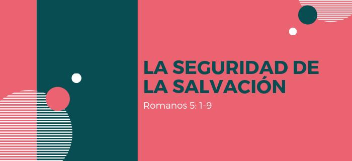 Reflexión: La seguridad de la salvación