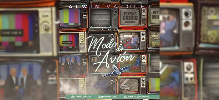 ESTRENO: Alwin Vazquez – Modo De Avión (Video Lyric Oficial)