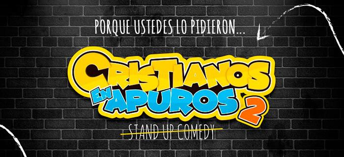 "2da versión del Stand Up Comedy ""Cristianos en Apuros"""