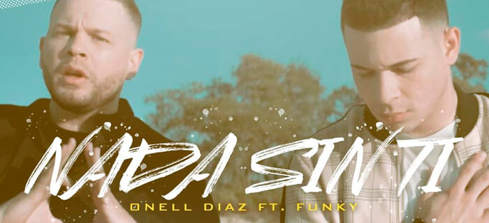 ESTRENO: Onell Diaz ft. Funky – Nada Sin Ti