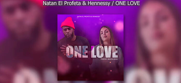 Natan El Profeta Ft Hennessy – One Love