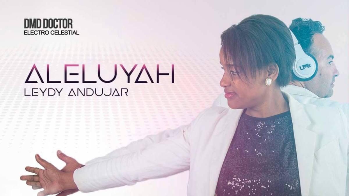 Leydy Andújar estrenará su nuevo sencillo Aleluyah, a ritmo gospel electrónico