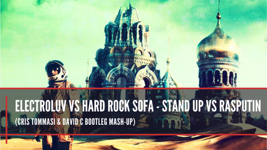 Cris Tommasi & David C - Stand Up vs Rasputin (Bootleg Mash-Up)