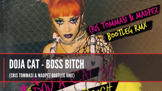 Doja Cat - Boss Bitch (Cris Tommasi & Madpez Bootleg Rmx)