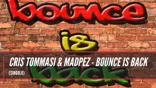 Cris Tommasi & Madpez - Bounce is Back