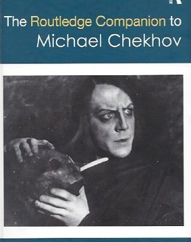 <em>Noted By the Editor*</em>: The Routledge Companion to Michael Chekhov
