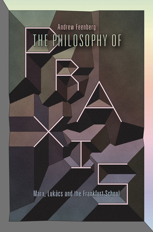 philosophy of praxis andrew feenberg