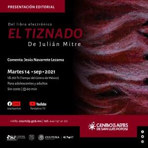 """La Secretaría de Cultura de San Luis Potosí, invita al público en general a la presentación del libro electrónico de narrativa y cuento """"El tiznado"""""""