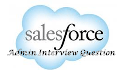 salesforce administrator interview questions