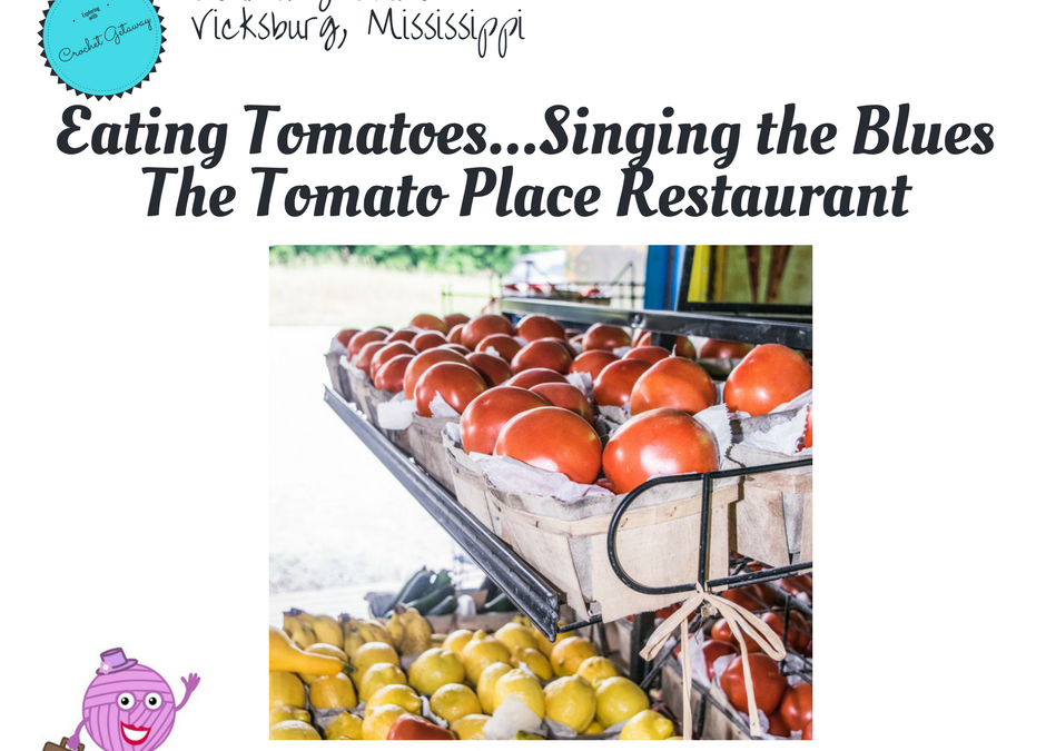 Eating Tomatoes and Singing the Blues in Vicksburg Mississippi