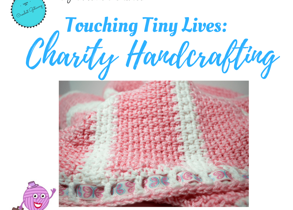 Touching Tiny Lives: Crocheting for Charity Programs