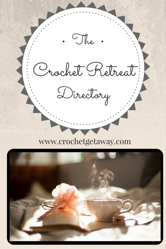 Crochet Retreat Directory_Crochet Getaway