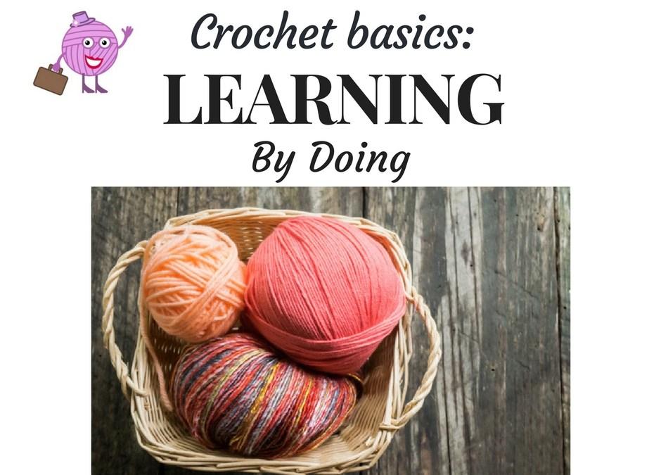 Crochet Basics: Learning By Doing