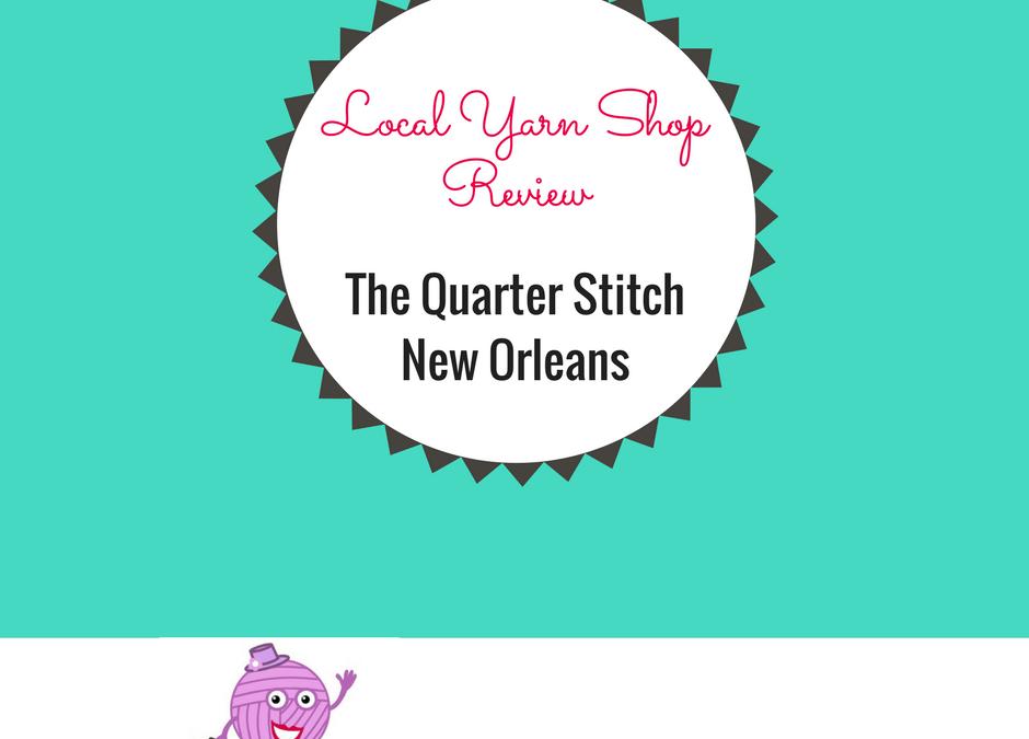 The Quarter Stitch-New Orleans