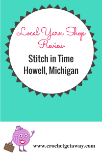 Yarn Shop Review-Stitch in Time-Howell Michigan