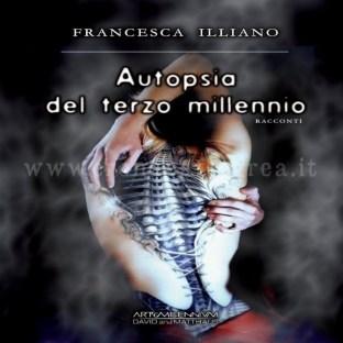 francesca-illiano-autopsia-del-terzo-millennio