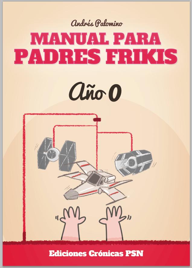 Manual para padres frikis - Año 0