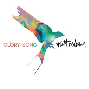 """Glory Song"" CD by Matt Redman"