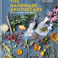 The Handmade Apothecary - Vicky Chowen & Kim Walker