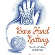 front cover of Bare Hand Knitting - Aleshanee Aikin