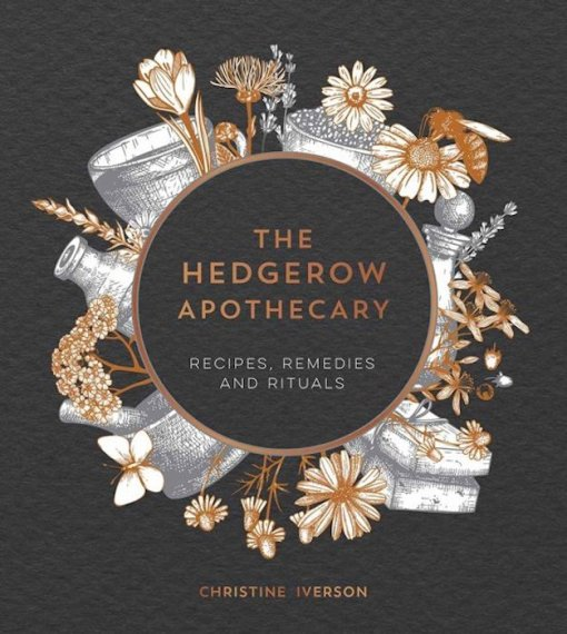 The Hedgerow Apothecary - Christine Iverson