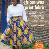 Sewing with african wax print fabric - Adaku Parker Book cover