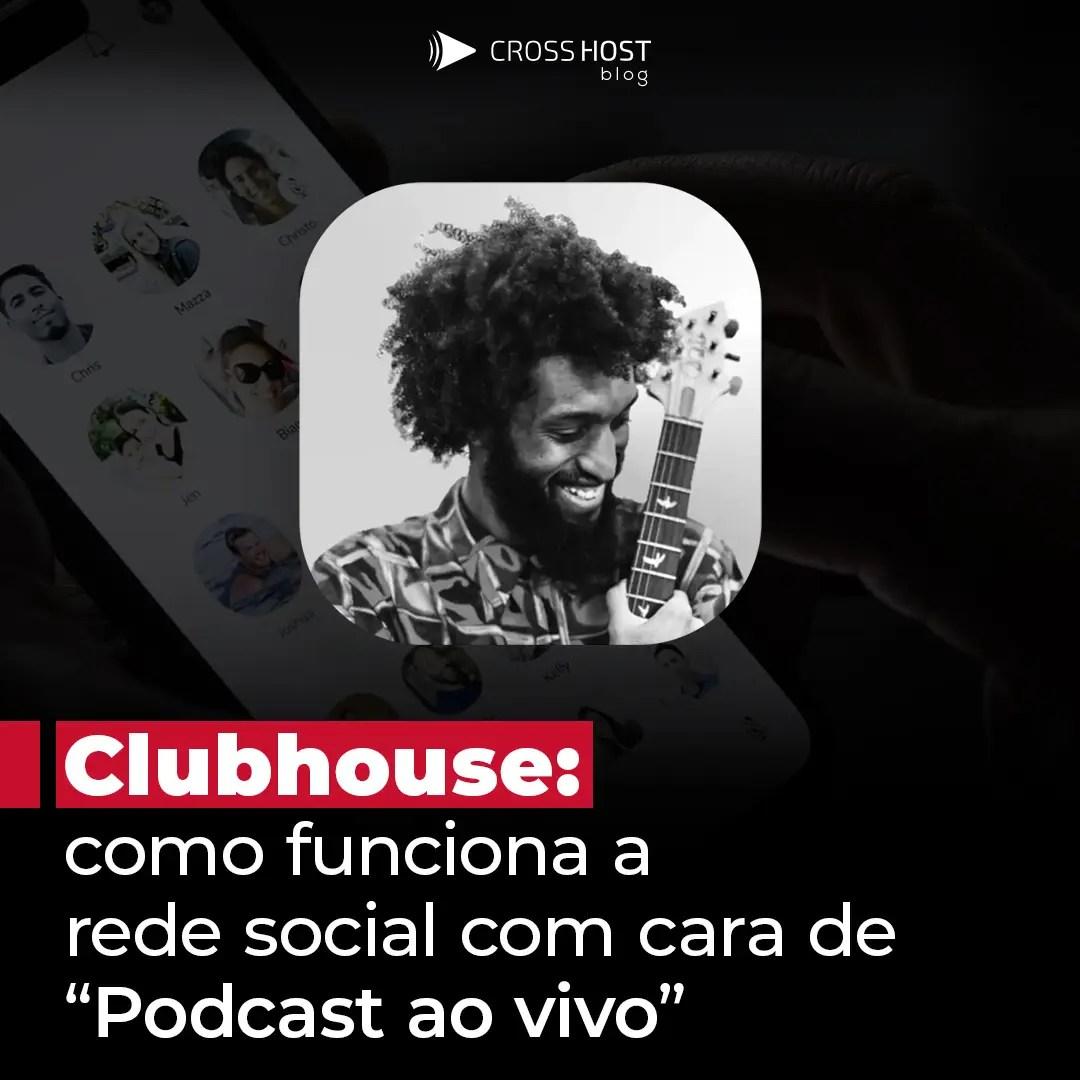 """Clubhouse :como funciona a rede social com cara de """"Podcast ao vivo"""""""