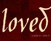 Words loved a study in 1 John 4 over a cross in the background