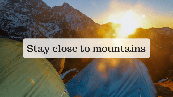 Stay close to Mountains