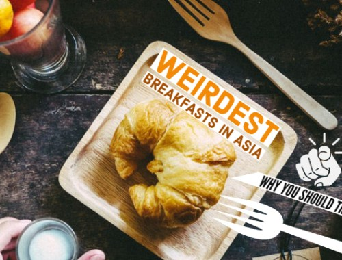 The Weirdest Breakfasts in Asia and Why You Should Try Them